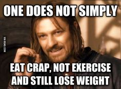 This is what I want to tell so many people I hear complaining about a lack of weight loss.