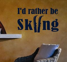 Vinyl Wall Lettering Rather be Skiing Sports Quote Decal with Skis