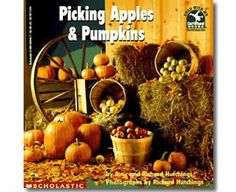 Picking Apples And Pumpkins by Amy Hutchings, Richard Hutchings (Illustrator). Fall books for kids.