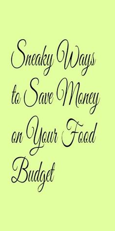 Sneaky Ways to Save Money on Your Food Budget