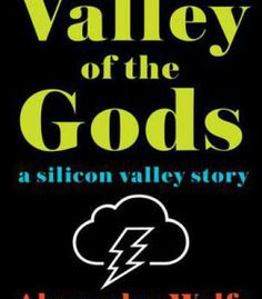 Valley Of The Gods: A Silicon Valley Story PDF