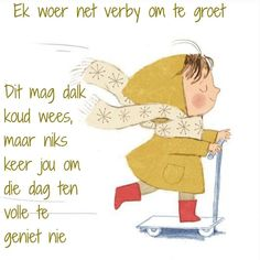Lekker Dag, Goeie More, Morning Messages, Afrikaans, Good Morning, Amanda, Quotes, Fictional Characters, Buen Dia