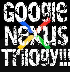 Google Unveils Nexus Triology !!!