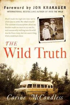 Carine McCandless waited 22 years to write the story of what pushed her brother Chris to disappear into the Alaskan wilderness on an ill-fated adventure that was later chronicled in Jon Krakauer's best-selling book Into the Wild and in Sean Penn's 2007 movie of the same name.