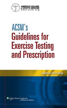 ACSM's Guidelines for Exercise Testing and Prescription/American College of Sports Medicine