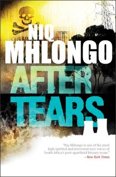 After tears by South African writer Niq Mhlongo.