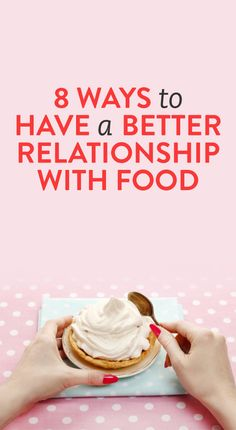 8 ways to have a better relationship with food
