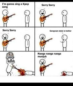 Hahahaha! I will hit you with my guitar if u insult my kpop! YOU. HAVE. BEEN. WARNED.