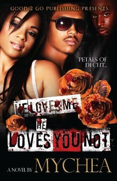 Right now He Loves Me, He Loves You Not by Mychea is Free!