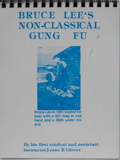 Bruce Lee's Non-Classical Gung-Fu by Jesse Glover http://www.amazon.com/dp/0960232818/ref=cm_sw_r_pi_dp_3FjFub15XWQAS