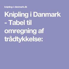 Knipling i Danmark - Tabel til omregning af trådtykkelse: