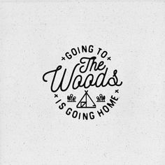 Goin to the Woods is Going Home Badge Design, Logo Design, Typography Design, Art Design, Coffee Logo, Vintage Branding, Photos Of The Week, Going Home, Logos