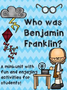 Who was Benjamin Franklin?  A mini unit all about Benjamin Franklin!