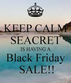 KEEP CALM SEACRET IS HAVING A Black Friday  SALE!!  https://beta.seacretdirect.com/jennarobbins/en/us/black-friday-promo/