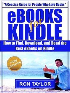 eBooks for Kindle: How to Find, Download, and Read the Best eBooks on Kindle - http://www.kindle-free-books.com/ebooks-for-kindle-how-to-find-download-and-read-the-best-ebooks-on-kindle