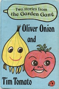 The Garden Gang - Oliver Onion & Tim Tomato