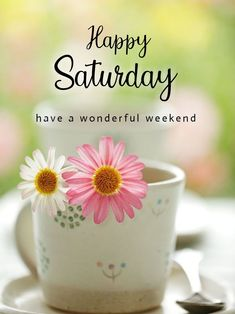 Happy Saturday Pictures, Happy Saturday Quotes, Saturday Greetings, Cute Good Morning Quotes, Good Morning Saturday, Good Morning Picture, Good Morning Flowers, Good Morning Love, Good Night Image
