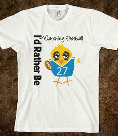 I Would Rather Be Watching Football Chick Shirts #idratherbe #idratherbetshirt #football