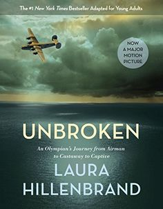 Unbroken (The Young Adult Adaptation): An Olympian's Journey from Airman to Castaway to Captive – Books for Kids