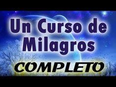 ▶ UN CURSO DE MILAGROS (Completo) Parte 1 - Audiolibro, ley de atraccion, PNL, espiritualidad - YouTube
