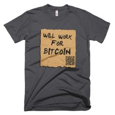 Will Work For Bitcoin - T-Shirts Asphalt / XXX-Large Bitcoin Store