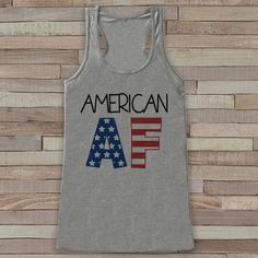 American AF Tank Top - of July Shirt Women - Patriotic Grey Flowy Tank - Country Fourth of July Shirt - of July USA Pride Tank - 7 ate 9 Apparel Fourth Of July Shirts, 4th Of July Outfits, 4th Of July Party, July 4th, American Pride, Cool Shirts, Women's Shirts, Clothes For Women, Tank Tops