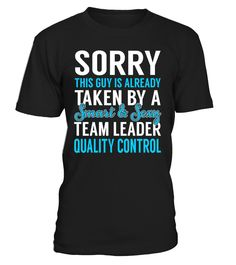 Sorry This Guy Is Already Taken By A Smart & Sexy Team Leader Quality Control #TeamLeaderQualityControl