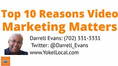 Video viewing is on the rise... As a business owner, you should know these top ten reasons you should be using video and why it matters in your business?   Yokel Local Internet Marketing, Inc 285 E Warm Springs Rd #104 Las Vegas, NV 89119 702-331-3331