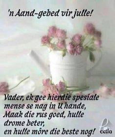 Evening Greetings, Afrikaanse Quotes, Goeie Nag, Special Quotes, Good Night Quotes, Sleep Tight, Day Wishes, Positive Thoughts, Poems