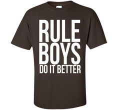 Rule Boys Do It Better - Funny Tshirt for Men - Funny Jokes