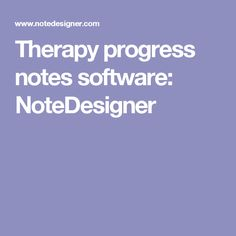 Therapy progress notes software: NoteDesigner
