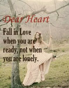 Fall in love when you are ready...