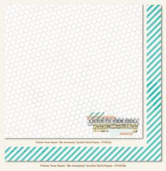 My Mind's Eye - Follow Your Heart Collection - Be Amazing - 12 x 12 Double Sided Paper - Soulful at Scrapbook.com $0.99