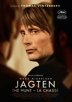 Jagten; Mads Mikkelsen is one of my favorites I REALLY hope to see this (is it in english or dutch?) Anyway, I'll watch with subs if I gotta but I wanna see it!