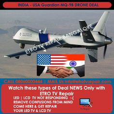 India - USA Drone Deal | Increase your General Knowledge. Watch Every Deal Updates only with ETRO TV Repair, Bangalore.  For LED TV Repair Call @ 08060000444 | Mail Us @ info@etrotvrepair.com