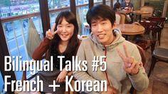 Bilingual Talks | Ep. 5 | French + Korean | Han-gyeol + Hyunwoo