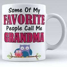 Personalized Some Of My Favorite People Call Me Grandma Ceramic Mug