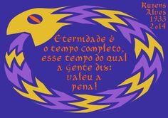 File:Eternidade é o tempo completo, esse tempo do qual a gente diz- valeu a pena! Rubens Alves, 1933-2014.svg
