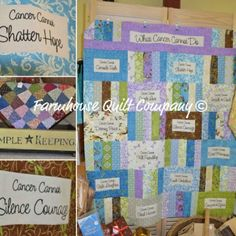 Beautiful cancer quilt...panel with sayings or a kit for this project is available (j-heins@hotmail.com)