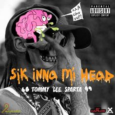 Tommy Lee Sparta - Sik Inna Mi Head - Majah Label Music Group