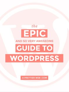The Epic (and so very awesome) Guide to WordPress. Everything you could possibly need to learn about WordPress: how to install WordPress, WordPress plugins, WordPress themes, getting started with WordPress, etc. Wordpress For Beginners, Wordpress Guide, Learn Wordpress, Site Wordpress, Wordpress Website Design, Wordpress Plugins, Blogging For Beginners, Wordpress Support, Blogging Ideas