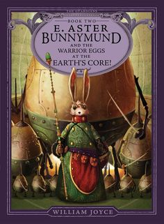 E Aster Bunnymund and the Warrior Eggs at the Earths Core- William Joyce
