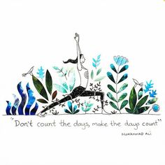 Make the days count!  Muhammad Ali.  #illustration #muhammadali #yoga…                                                                                                                                                                                 More