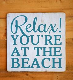Relax Youre At The Beach
