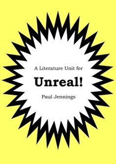 This resource is a 36 page literature unit for Paul Jennings' novel Unreal!. It is a digital copy in PDF format. Each chapter of the novel has two chapter study worksheets and there are 10 additional worksheet activities to reinforce key concepts. In total this resource is 36 pages long. Answers are... Paul Jennings, Higher Order Thinking, English Resources, Thinking Skills, Worksheets, Literature, Novels, Pdf, Study