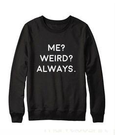 Ich seltsam immer Sweatshirt - #ich #immer #seltsam #Sweatshirt