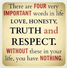 love, honesty, truth & respect #quotes