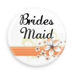 Funny Buttons - Custom Buttons - Promotional Badges - Wedding Pins - Wacky Buttons - Brides Maid
