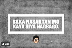 Marcelo Santos III knows it all. Filipino Quotes, Tagalog Quotes, Qoutes, Patama Quotes, Hugot Quotes, Hugot Lines, Best Quotes Ever, Tools, Quotes