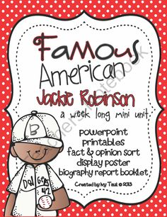 Famous American- Jackie Robinson Mini Unit PowerPoint & Printables from Ivy Taul on TeachersNotebook.com -  (70 pages)  - This is a week long unit on Famous American Jackie Robinson. Unit covers Jackie Robinson as the first African-American to play baseball in the major leagues, segregation in the United States, his role in helping black athletes, and more! Students will com